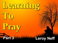 Learning To Pray - Part 3