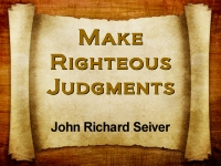 Make Righteous Judgments