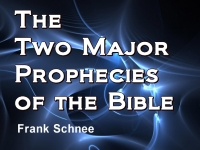 The Two Major Prophecies of the Bible