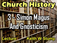 Listen to Church History - Lecture 3 - Simon Magus and Gnosticism
