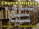 Church History - Lecture 16 - The Doctrines of Augustine, The Bogomils