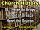 Church History - Lecture 18 - Peter de Bruys, Arnold of Bresca, Henri the Deacon