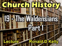 Listen to Church History - Lecture 19 - The Waldensians - Part 1