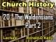 Church History - Lecture 20 - The Waldensians - Part 2