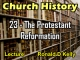 Church History - Lecture 23 - The Protestant Reformation