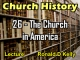 Church History - Lecture 26 - The Church in America