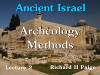 Listen to Ancient Israel - Lecture 2 - Archeology Methods