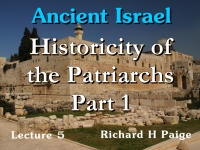 Listen to Ancient Israel - Lecture 5 - Historicity of the Patriarchs - Part 1