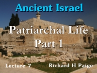 Listen to Ancient Israel - Lecture 7 - Patriarchal Life - Part 1