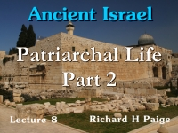 Listen to Ancient Israel - Lecture 8 - Patriarchal Life - Part 2