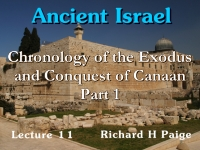 Listen to Ancient Israel - Lecture 11 - Chronology of the Exodus and Conquest of Canaan - Part 1