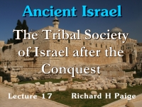 Listen to Ancient Israel - Lecture 17 - The Tribal Society of Israel after the Conquest