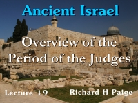 Listen to Ancient Israel - Lecture 19 - Overview of the Period of the Judges