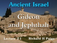 Listen to Ancient Israel - Lecture 21 - Gideon and Jephthah