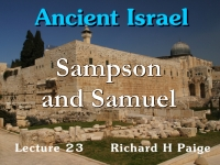 Listen to Ancient Israel - Lecture 23 - Sampson and Samuel