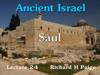 Listen to Ancient Israel - Lecture 24 - Saul
