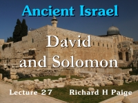 Listen to Ancient Israel - Lecture 27 - David and Solomon