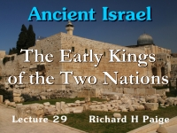 Listen to Ancient Israel - Lecture 29 - The Early Kings of the Two Nations