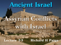 Listen to Ancient Israel - Lecture 33 - Assyrian Conflicts with Israel