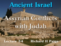 Listen to Ancient Israel - Lecture 34 - Assyrian Conflicts with Judah