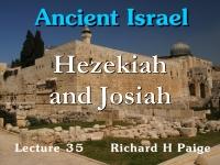 Listen to Ancient Israel - Lecture 35 - Hezekiah and Josiah