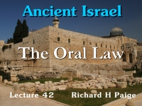 Listen to Ancient Israel - Lecture 42 - The Oral Law