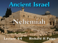 Listen to Ancient Israel - Lecture 44 - Nehemiah