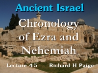 Listen to Ancient Israel - Lecture 45 - Chronology of Ezra and Nehemiah - Part 1