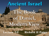 Listen to Ancient Israel - Lecture 52 - The Book of Daniel, Modern View