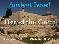 Listen to Ancient Israel - Lecture 58 - Herod the Great