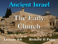 Listen to Ancient Israel - Lecture 66 - The Early Church - Part 1