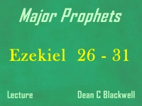 Listen to Major Prophets - Lecture 32 - Ezekiel 26 - 31