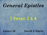 Listen to General Epistles - Lecture 20 - I Peter 3 & 4