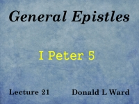 Listen to General Epistles - Lecture 21 - I Peter 5
