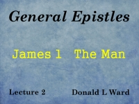 Listen to General Epistles - Lecture 2 - James 1 - The Man