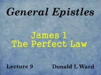 Listen to General Epistles - Lecture 9 - James 1 - The Perfect Law