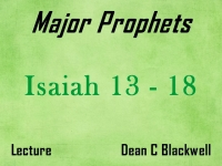 Listen to Major Prophets - Lecture 4 - Isaiah 13 - 18