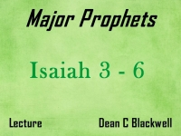 Listen to Major Prophets - Lecture 2 - Isaiah 3 - 6