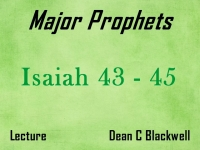 Listen to Major Prophets - Lecture 10 - Isaiah 43 - 45