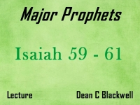 Listen to Major Prophets - Lecture 14 - Isaiah 59 - 61