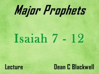 Listen to Major Prophets - Lecture 3 - Isaiah 7 - 12