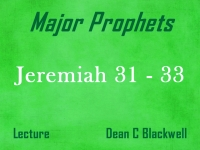 Listen to Major Prophets - Lecture 23 - Jeremiah 31- 33