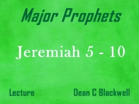 Listen to Major Prophets - Lecture 18 - Jeremiah 5 - 10