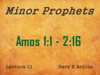 Listen to Minor Prophets - Lecture 11 - Amos 1:1 - 2:16