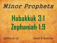 Listen to Minor Prophets - Lecture 19 - Habakkuk 3:1 - Zephaniah 1:9