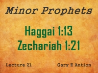 Listen to Minor Prophets - Lecture 21 - Haggai 1:13 - Zechariah 1:21