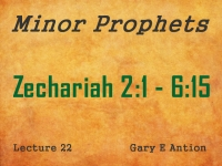 Listen to Minor Prophets - Lecture 22 - Zechariah 2:1 - 6:15