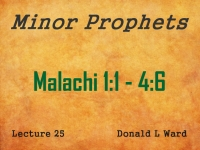 Listen to Minor Prophets - Lecture 25 - Malachi 1:1 - 4:6