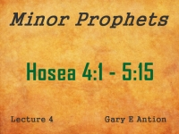 Listen to Minor Prophets - Lecture 4 - Hosea 4:1 - 5:15