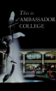 Ambassador College - This is Ambassador College